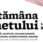 Săptămâna sunetului la București: despre viața care se aude și ..
