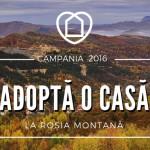 Începe o nouă campanie Adoptă o Casă la Roșia Montană